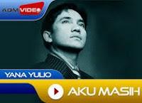 lirik lagu chord kunci gitar Aku Masih Cinta - Yana Yulio