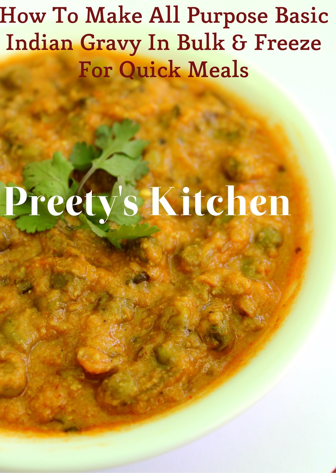 Preetys kitchen how to make all purpose basic indian gravy in bulk how to make all purpose basic indian gravy in bulk freeze for quick meals vegan recipe forumfinder Image collections
