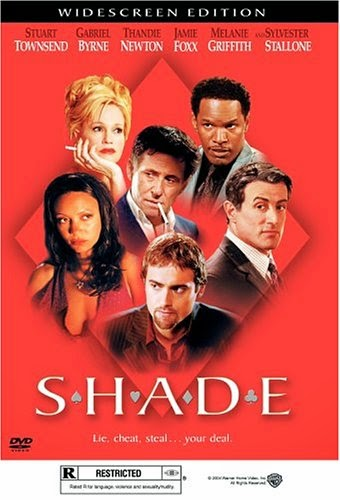 Shade (Released in 2003) - Starring Sylvester Stallone, Stuart Townsend, Gabriel Byrne, Melanie Griffith, Jamie Foxx