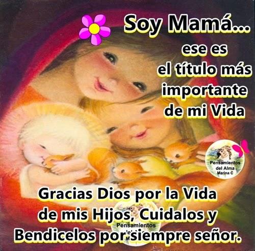 Soy Mamá ese el el título más importante de mi Vida... GRACIAS Dios por la Vida de mis Hijos, cuidalos y Bendicelos por siempre señor