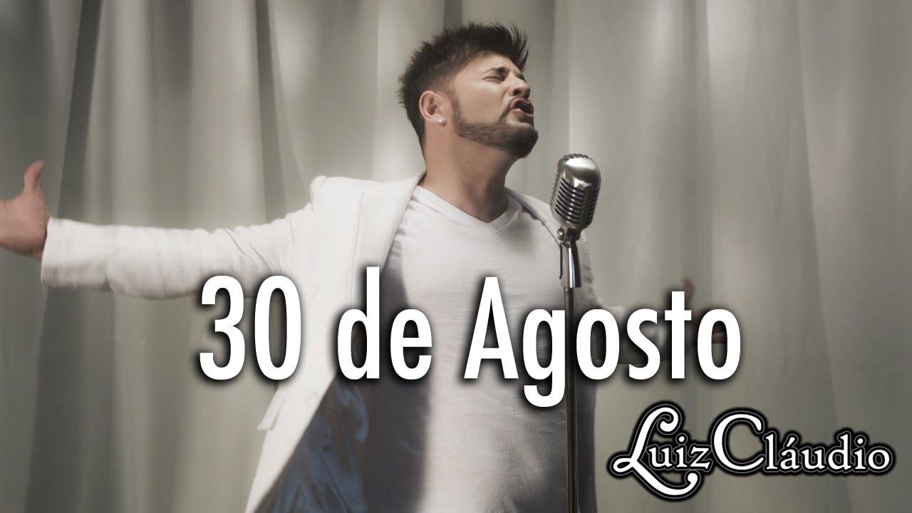 Luiz Claudio - 30 de Agosto