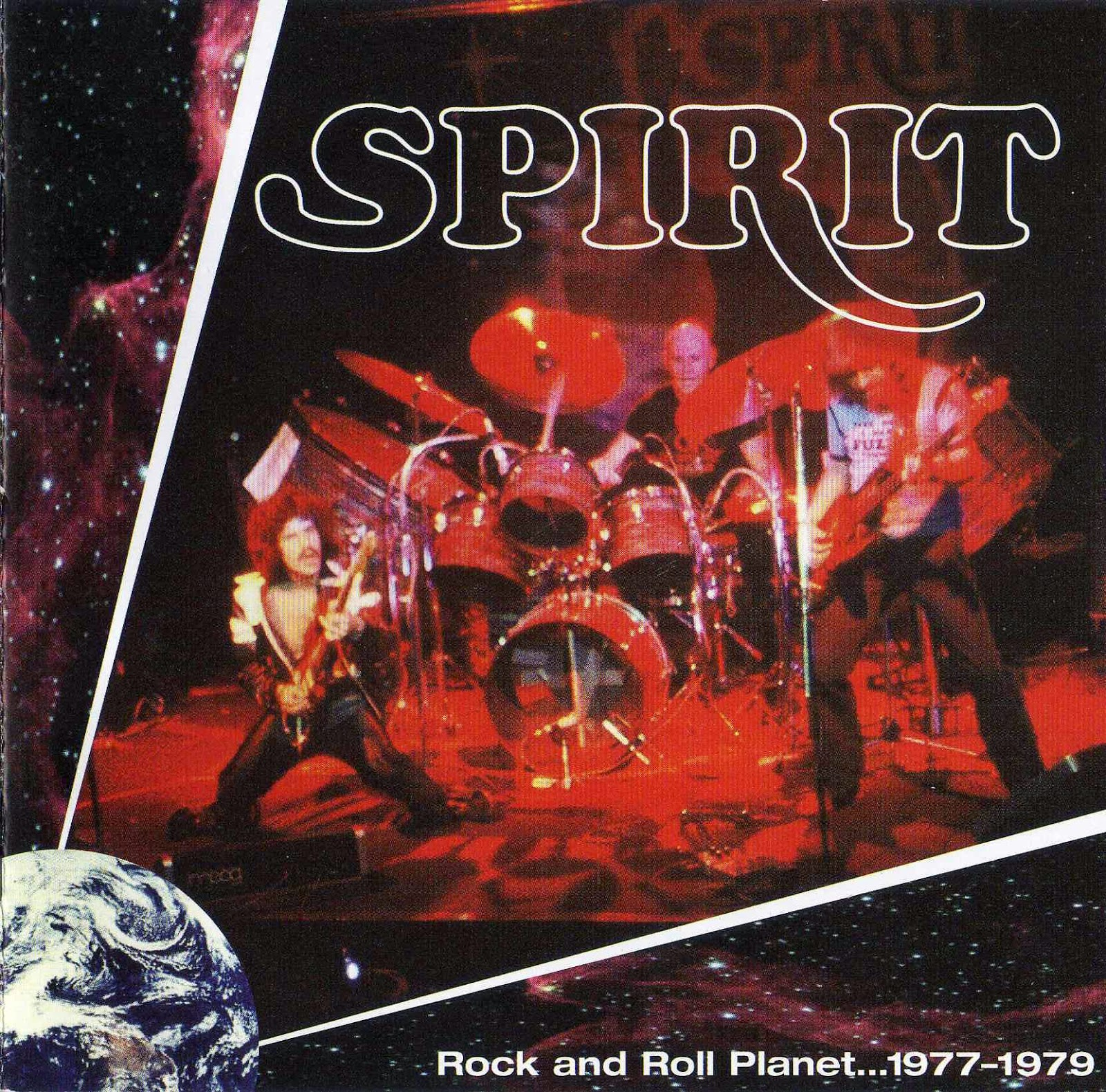 Spirit - Rock And Roll Planet (1977-79 Us Psychedelic Rock - Unreleased Material, Alternative & Live Versions)
