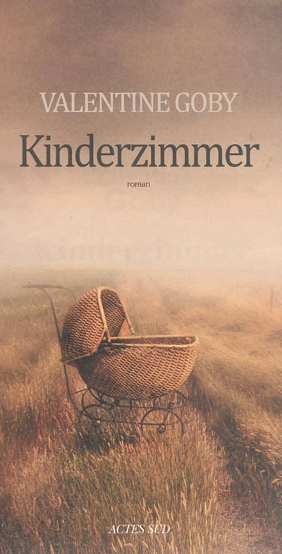 Kinderzimmer de Valentine Goby. Actes Sud, 2013. 220 pages . 20 euros.