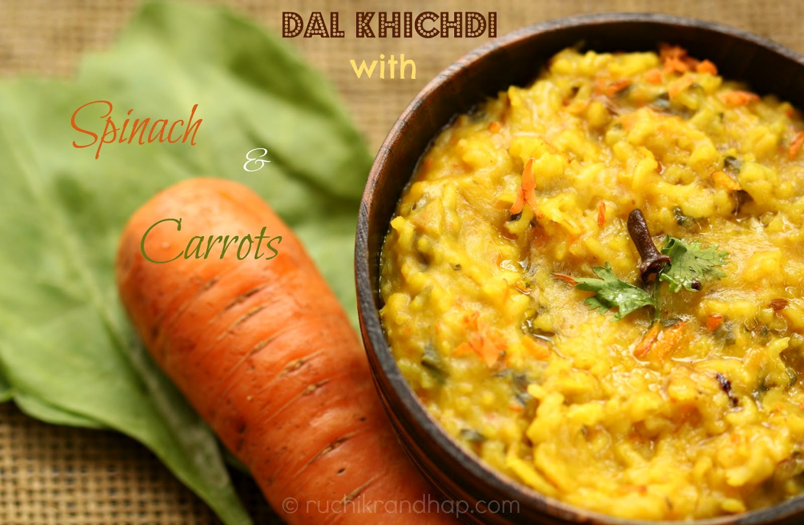Dal Khichdi Lentil Porridge With Spinach Carrots A Complete Meal