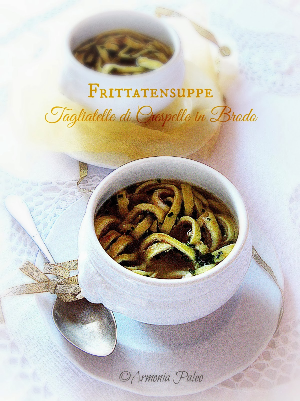 Frittatensuppe - Tagliatelle di Crespelle in Brodo di Armonia Paleo