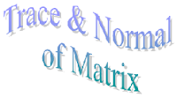 Trace and Normal of Matrix