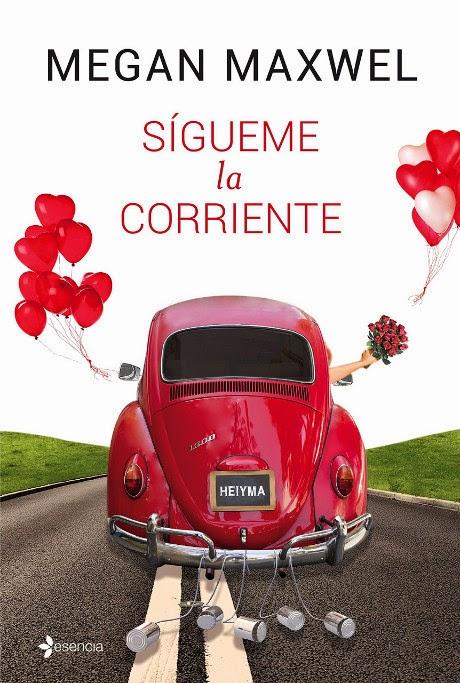 NOVELA ROMANTICA - Sígueme la corriente  Megan Maxwell (Esencia - 5 Febrero 2015)  Literatura - Ficción - Comedia Romántica  Edición papel & ebook kindle