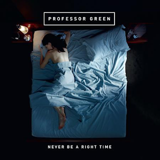 Professor Green - Never Be A Right Time Lyrics
