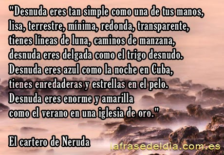 citas famosas de El cartero, Pablo Neruda