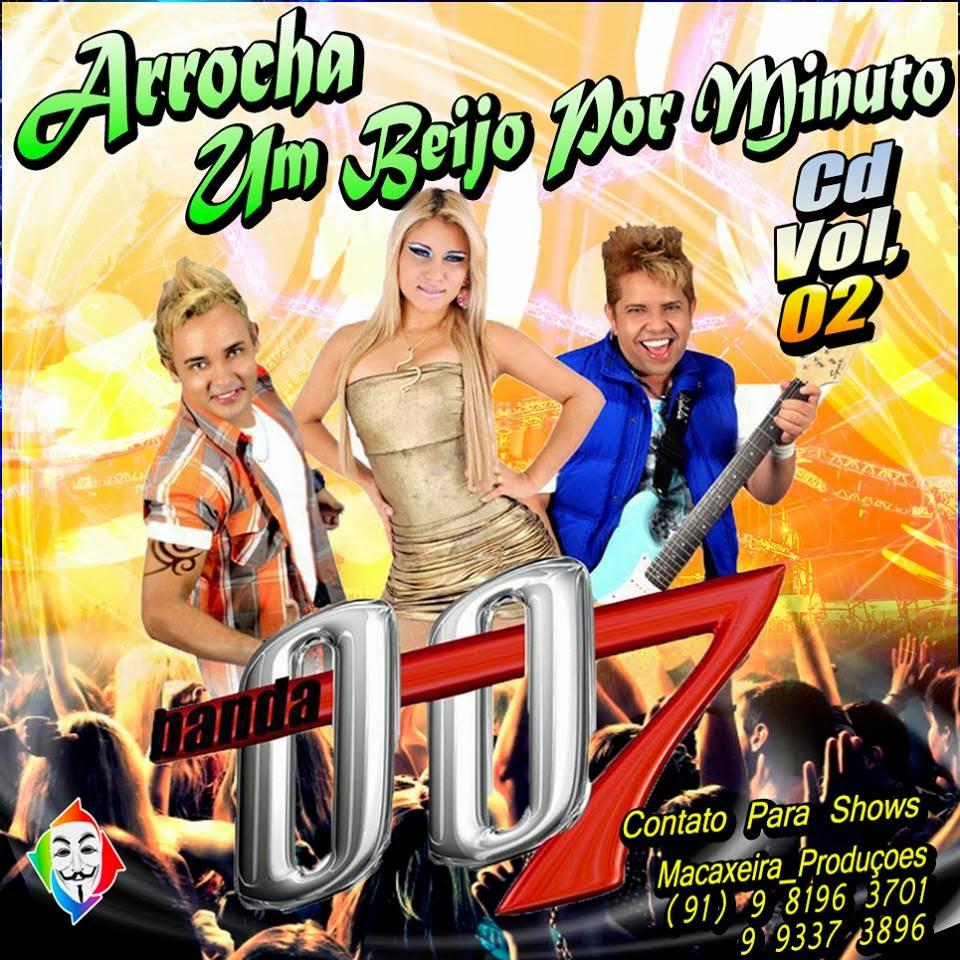 ARROCHA - BANDA 007 - UM BEIJO POR MINUTO