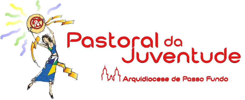 Pastoral da Juventude  - Arquidiocese de  Passo Fundo - RS