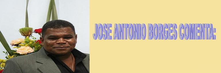 Jose Antonio Borges - Comenta: