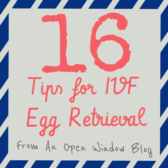 An Open Window: 16 Tips for IVF Egg Retrieval