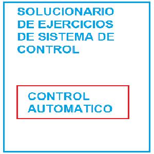 DESCARGA SOLUCIONARIOS DE SISTEMA DE CONTROL