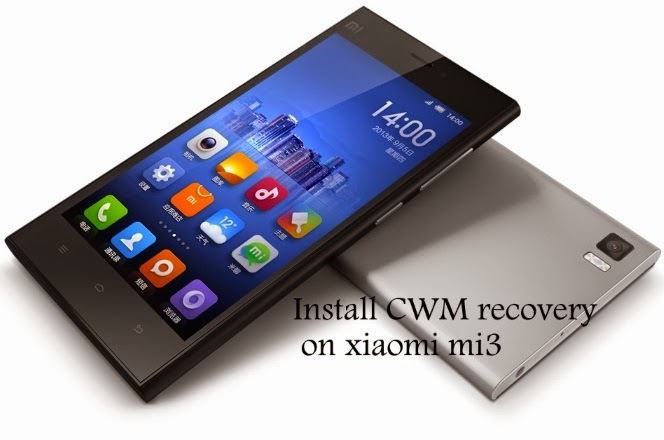 how to install flash clockworkmod recovery on xiaomi mi3