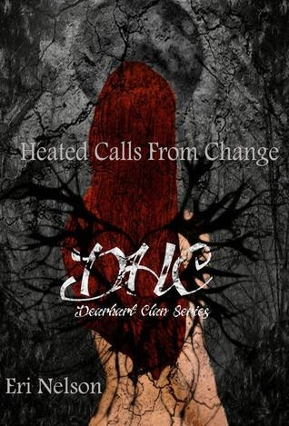 Heated Calls From Change - Dearhart Clan by Eri Nelson