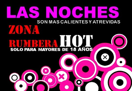 ZONA RUMBERA HOT - SOLO PARA MAYORES DE 18