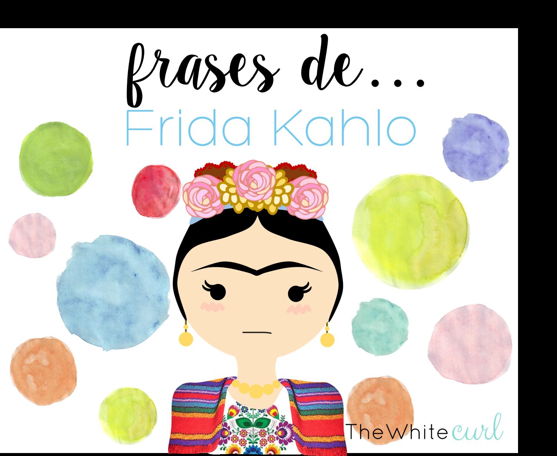 Frases de Frida Kahlo. Láminas con mensaje - The White Curl