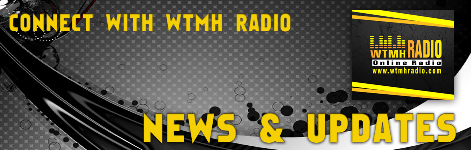 WTMH RADIO NEWS & UPDATES