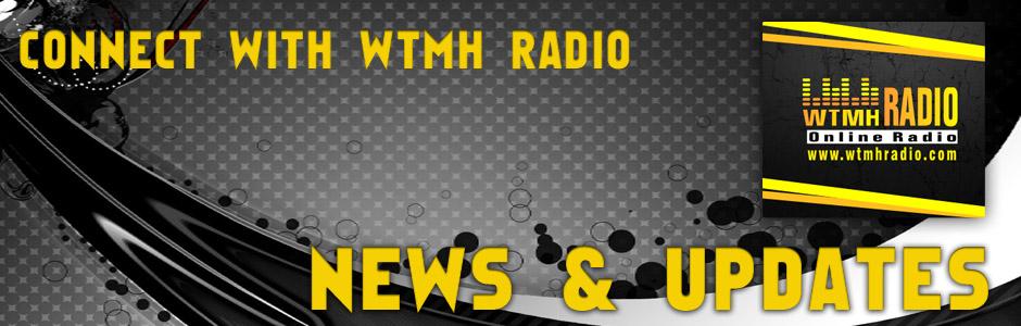 WTMH RADIO NEWS & UPDATES