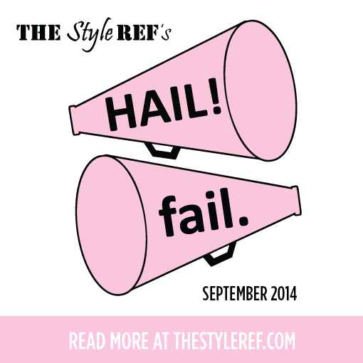 The Style Ref's Hails and Fails