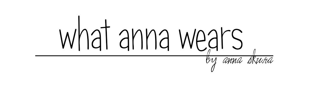 WHAT  ANNA  WEARS?