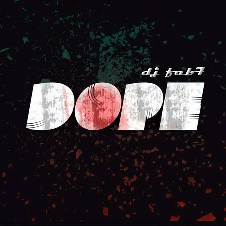 DJ Fab7 - DOPE (2017)
