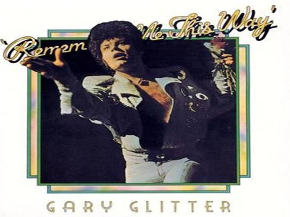 Gary Glitter Remember me this way in Live