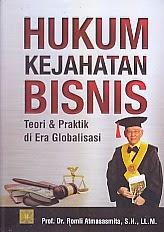 toko buku rahma: buku HUKUM KEJAHATAN BISNIS TEORI DAN PRAKTIK DI ERA GLOBALISASI, pengarang romli atmasasmita, penerbit kencana