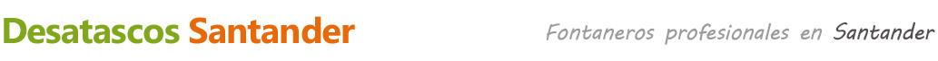 DESATASCOS SANTANDER - 676 020 740 - ECONÓMICOS - FONTANEROS URGENTES