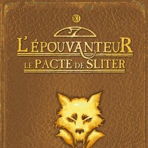 L'Epouvanteur, tome 11 : Le Pacte de Sliter de Joseph Delaney