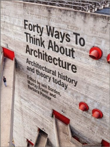 Book Review: Forty Ways to Think About Architecture