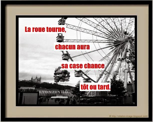 Une citation la roue tourne en image