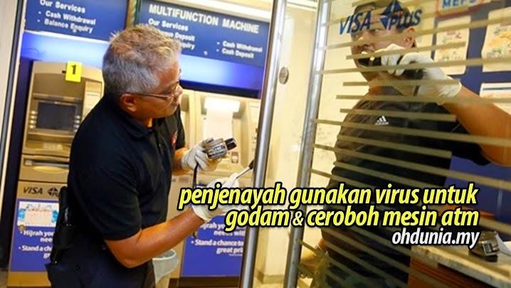 Penjenayah Gunakan Virus Untuk Godam Dan Ceroboh Mesin ATM