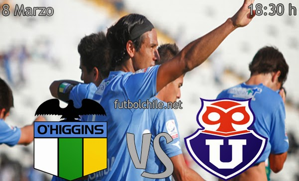 O'Higgins vs Universidad de Chile - Campeonato Clausura - 18:30 h - 08/03/2014