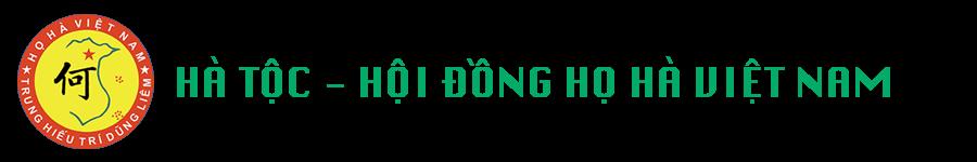 Hà Tộc - Hội Đồng họ Hà Việt Nam
