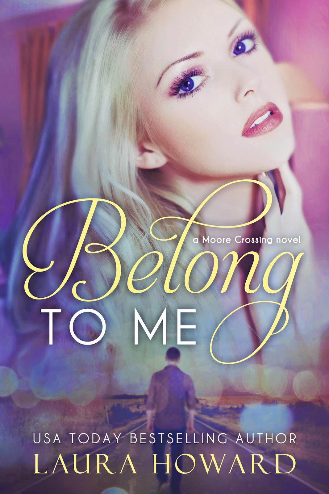 Congratulations To Laura Howard On The Upcoming Release Of Another Lovely  Novel! Here Is The Cover For Belong To Me