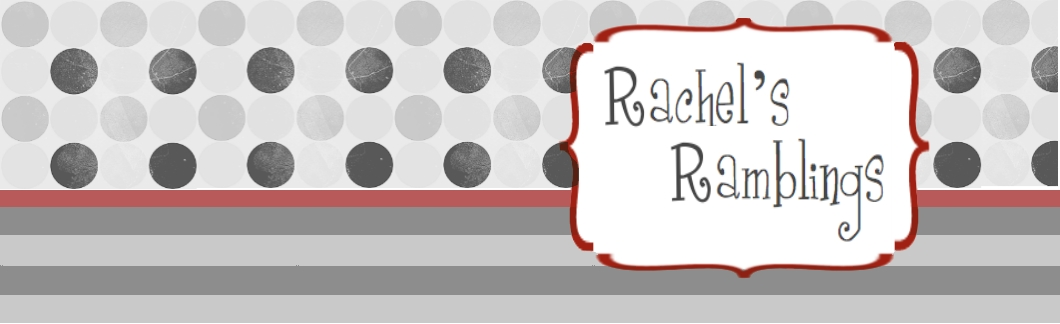 Rachel's Ramblings