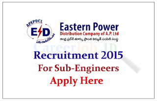Eastern Power Distribution Company of A.P Limited  Recruitment 2015 for the post of Sub Engineer