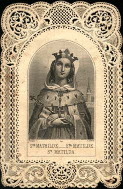 MARCH 14 - ST MATHILDE (MATILDA)