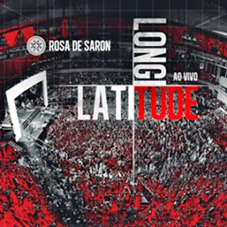 Download – Rosa de Saron   Latitude, Longitude   Ao Vivo – 2013
