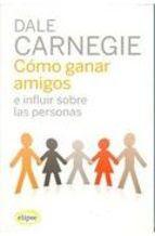 Cómo ganar amigos e influir sobre las personas, de Dale Carnegie