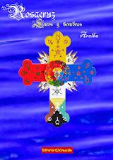 Rosacruz, Luces y Sombras