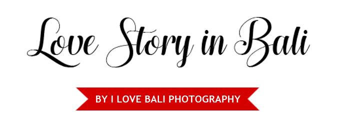 Love Story in Bali by Ilovebali Photography