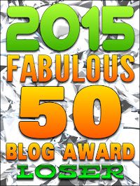 Loser - 2015 Fabulous 50 Blog Awards