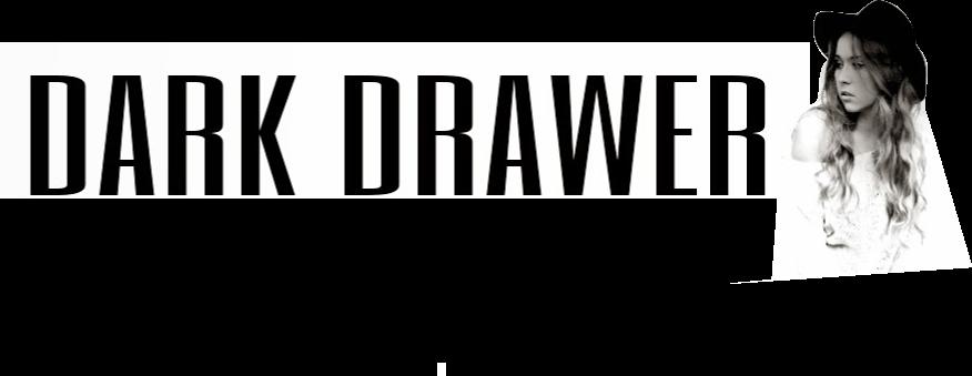 DARK DRAWER