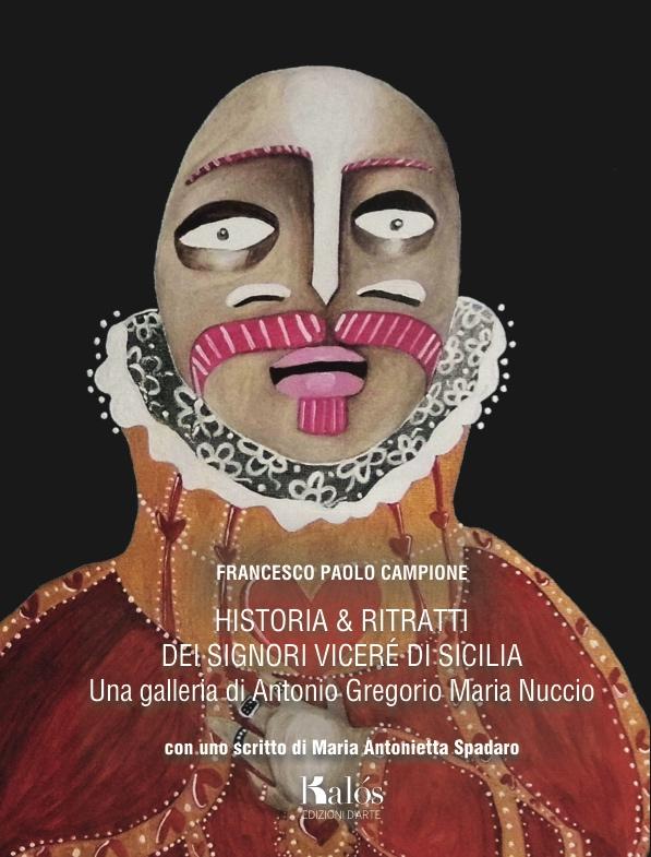 F. P. Campione, Historia e ritratti dei Signori Viceré di Sicilia - dipinti di Antonio Nuccio