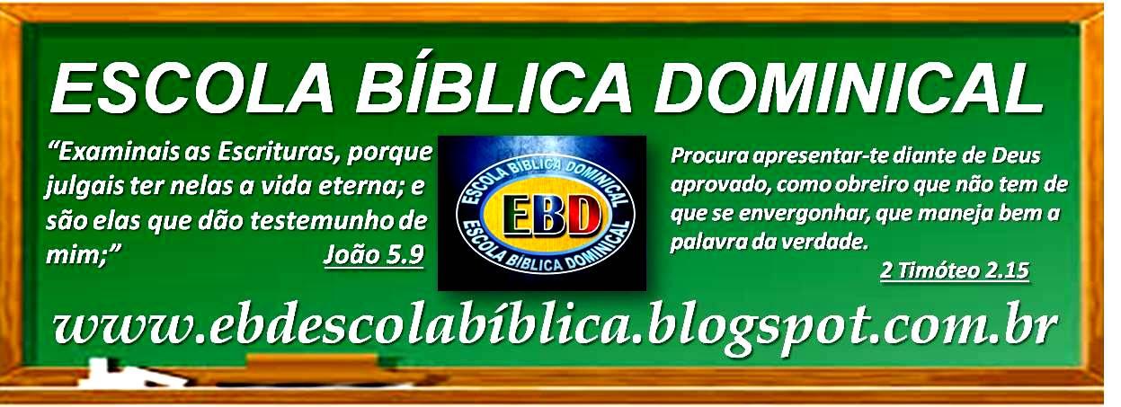 EBD- ESCOLA BÍBLICA DOMINICAL SEU BLOG CRISTÃO