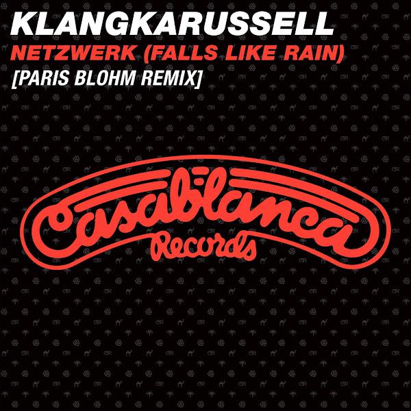 Klangkarussell - Netzwerk (Falls Like Rain) [Paris Blohm Remix] - Single Cover