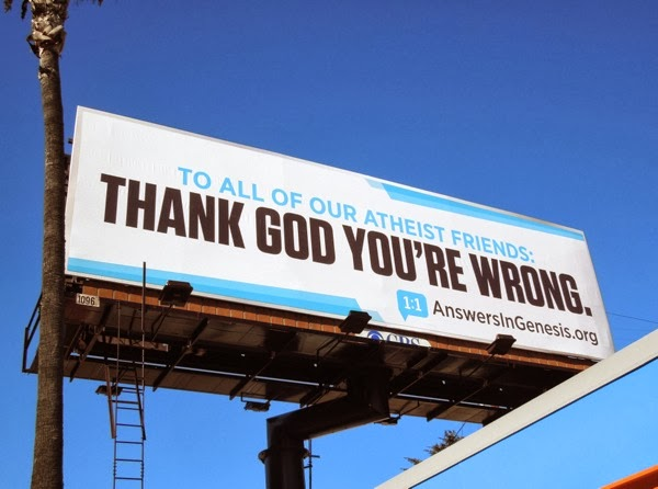 To all our atheist friends Thank God youre wrong billboard